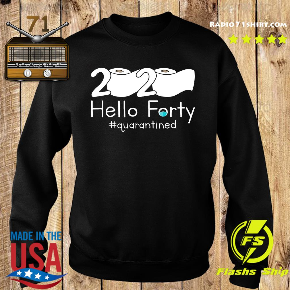 Toilet Paper 2020 Hello Forty Quarantined Shirt Sweater