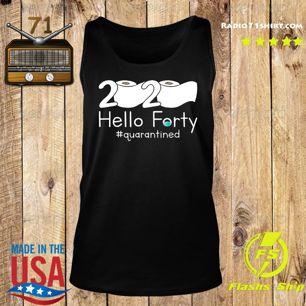 Toilet Paper 2020 Hello Forty Quarantined Shirt Tank top