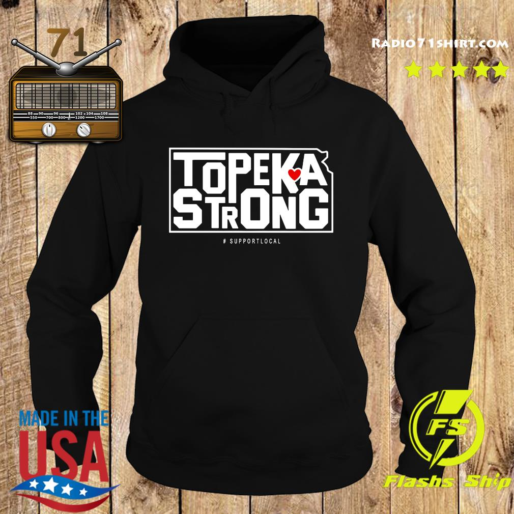 Topeka Strong Support Local Shirt Hoodie