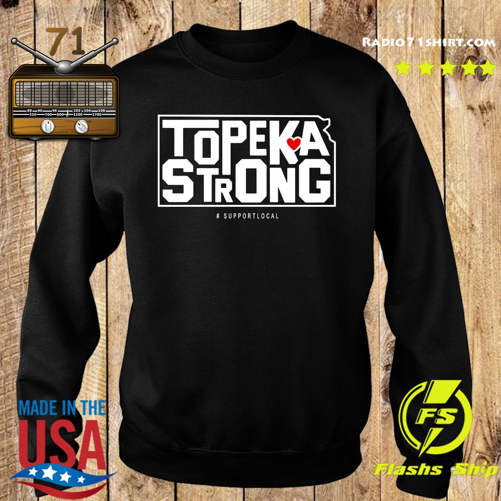 Topeka Strong Support Local Shirt Sweater