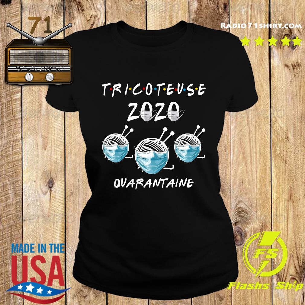 Tricoteuse 2020 Quarantine Shirt Ladies tee