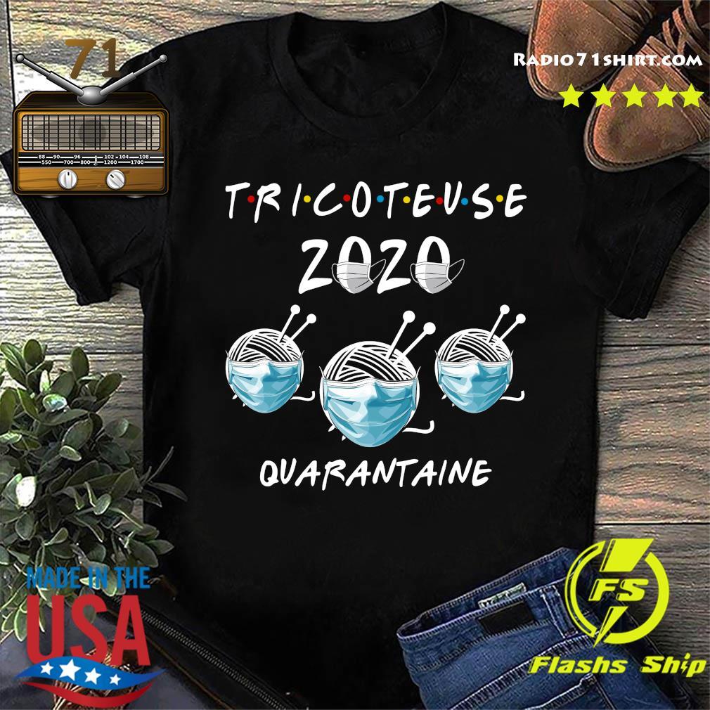 Tricoteuse 2020 Quarantine Shirt