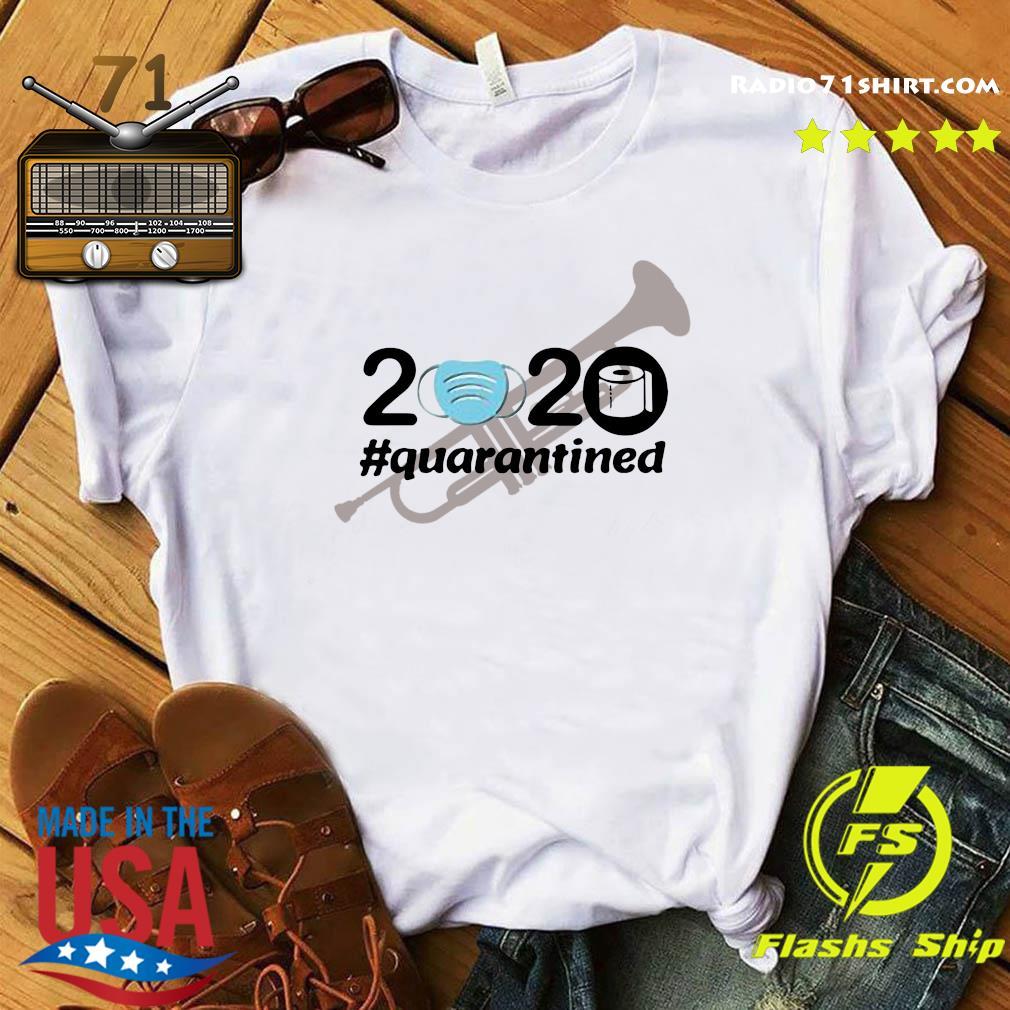Trumpet 2020 Quarantined Shirt
