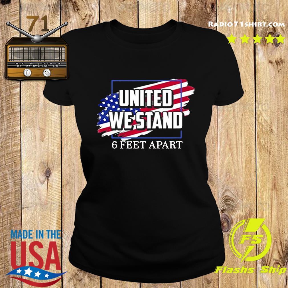United We Stand 6 Feet Apart Shirt Ladies tee