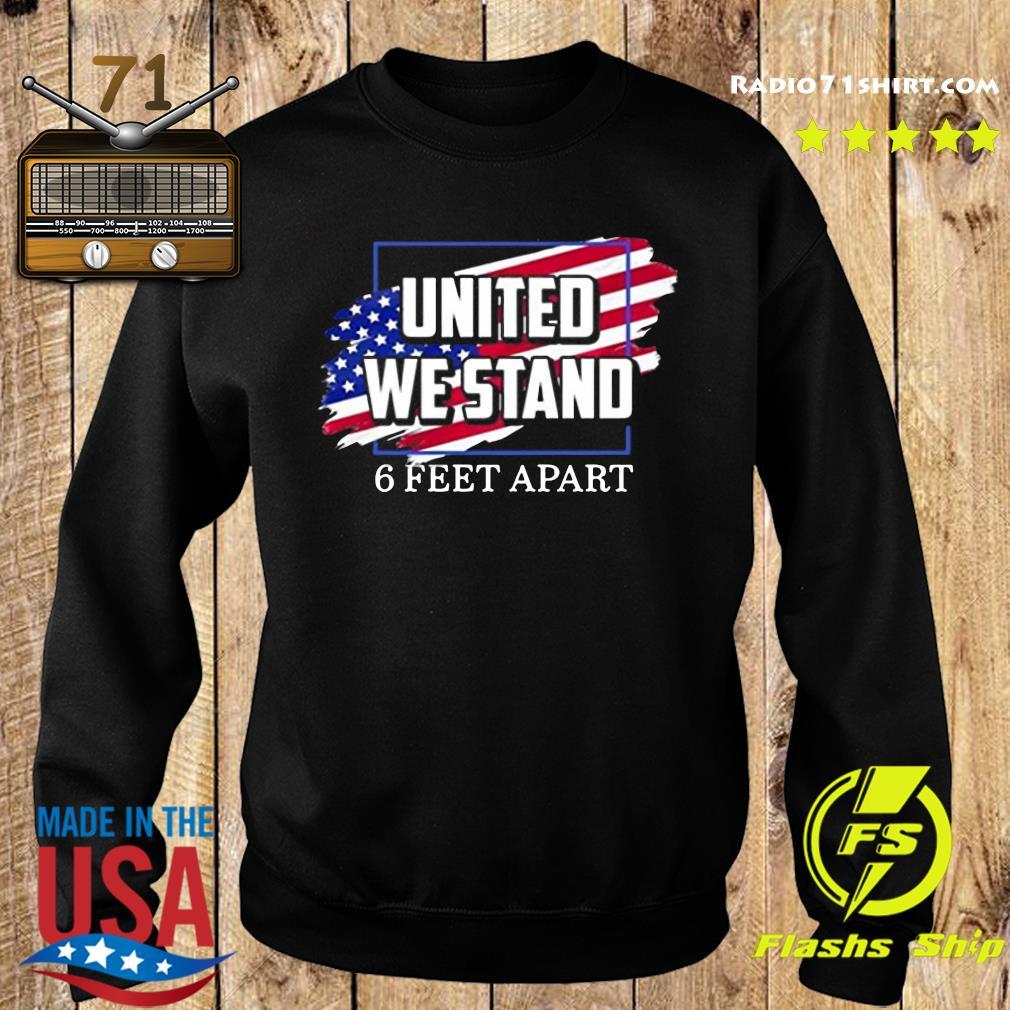 United We Stand 6 Feet Apart Shirt Sweater