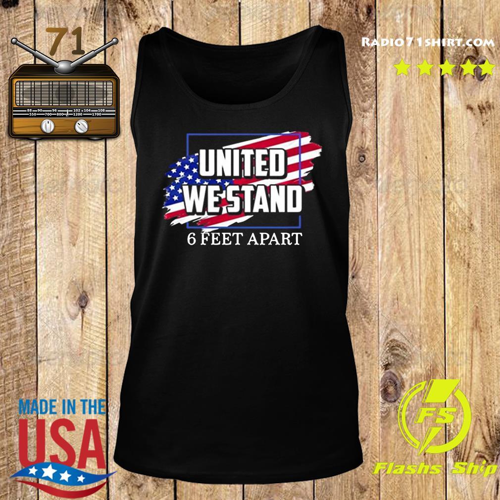 United We Stand 6 Feet Apart Shirt Tank top