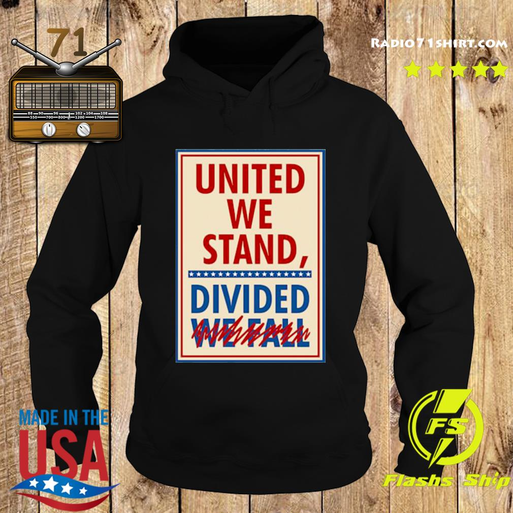 United We Stand Divided We Fall Signature Shirt Hoodie