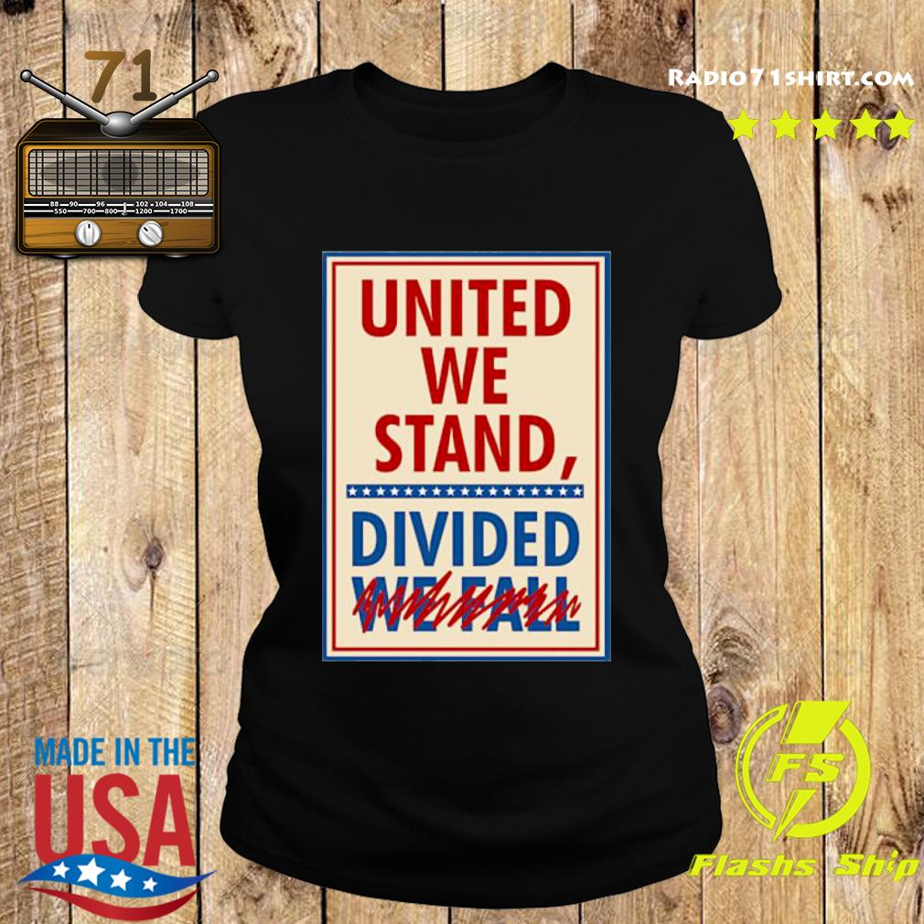 United We Stand Divided We Fall Signature Shirt Ladies tee