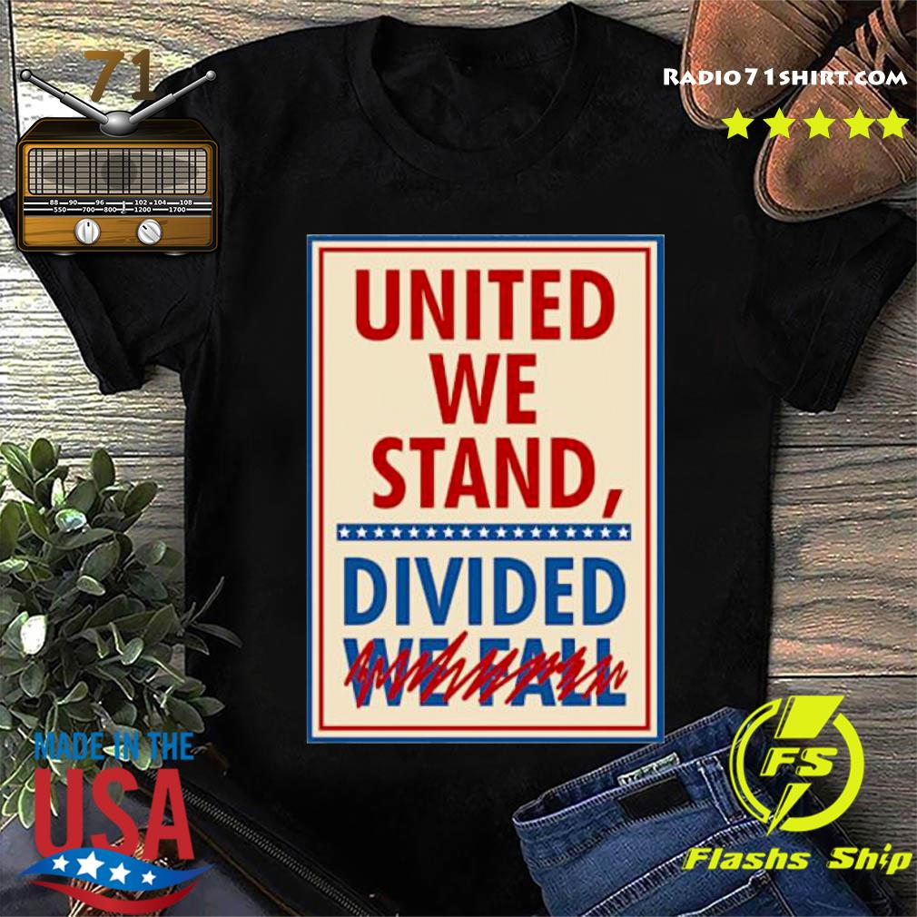 United We Stand Divided We Fall Signature Shirt