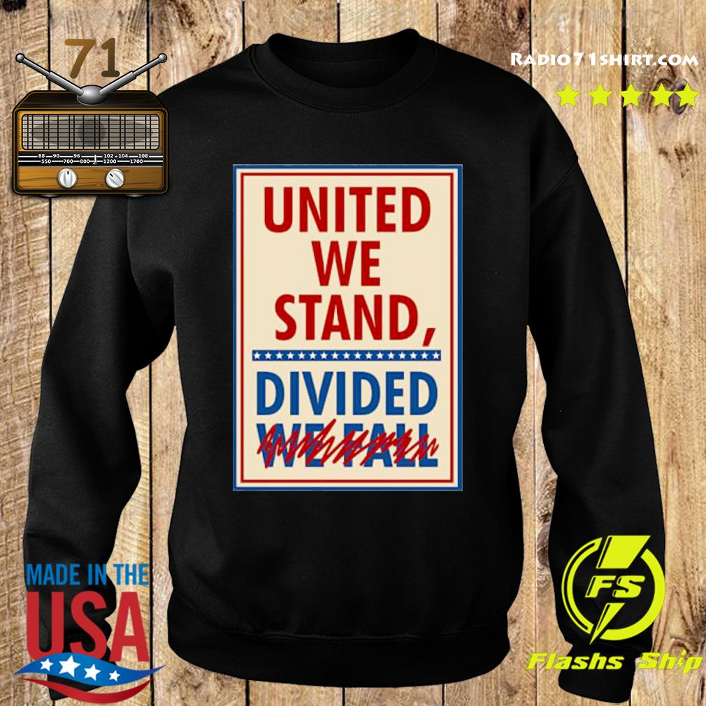 United We Stand Divided We Fall Signature Shirt Sweater