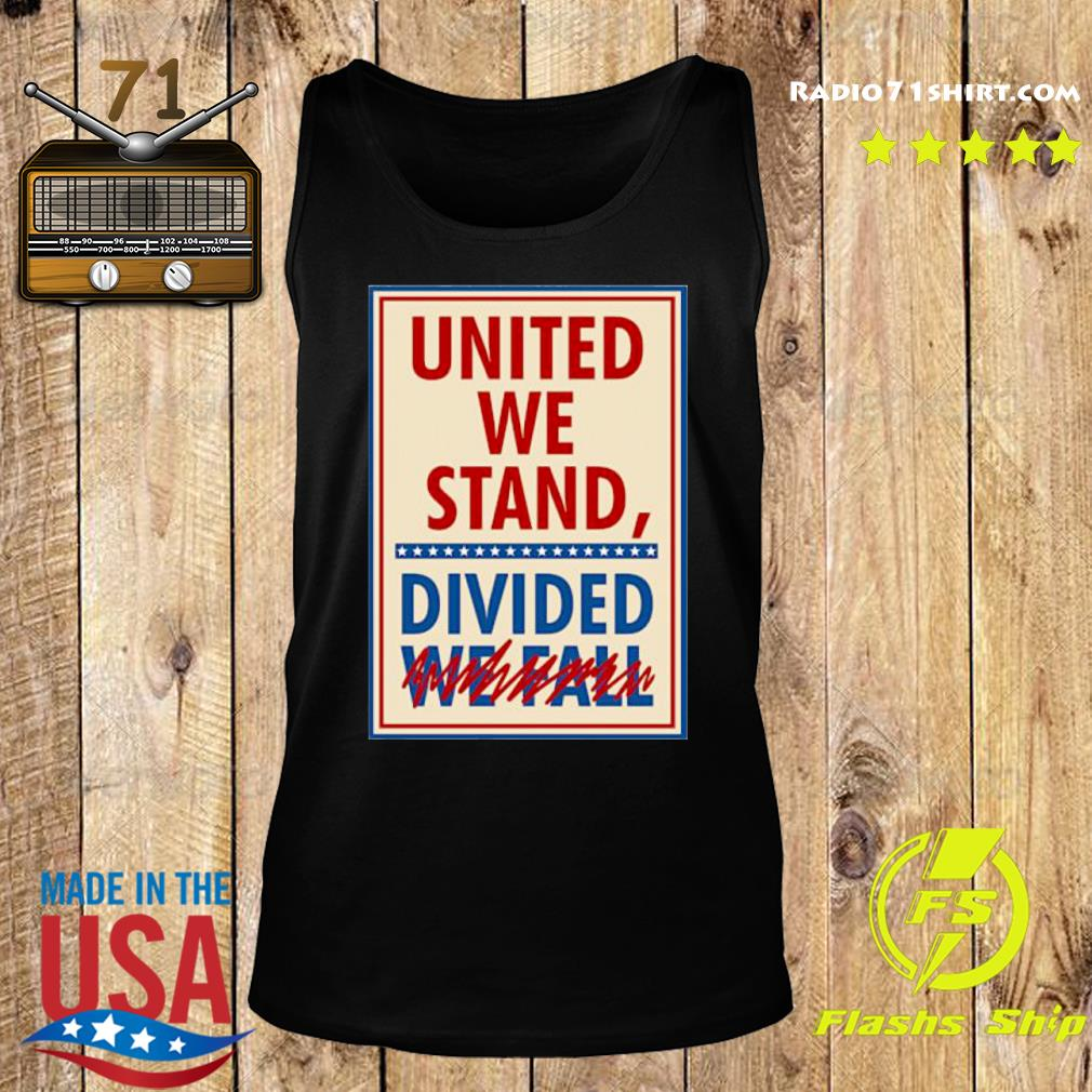 United We Stand Divided We Fall Signature Shirt Tank top