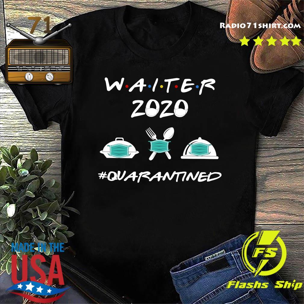 Waiter 2020 Quarantined Shirt