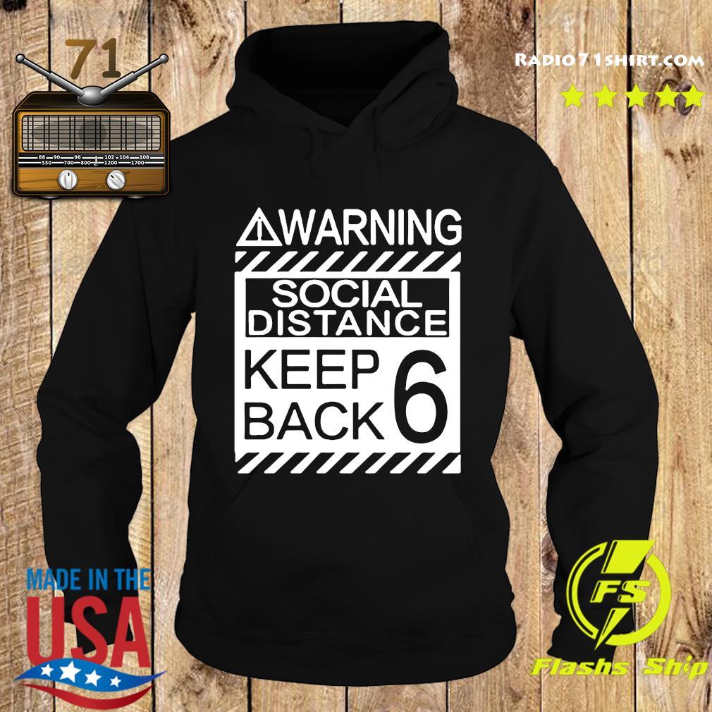 Warning Social Distancing Keep Back 6 Shirt Hoodie