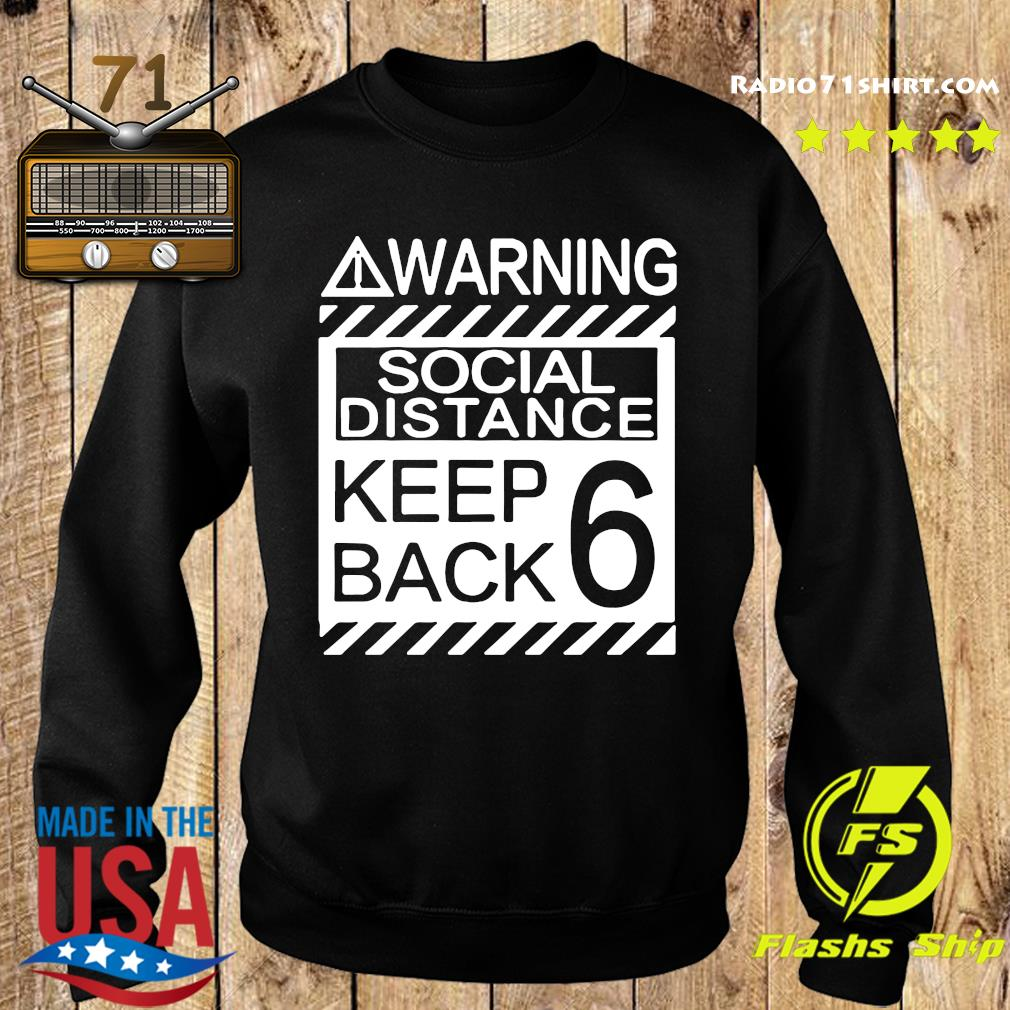 Warning Social Distancing Keep Back 6 Shirt Sweater