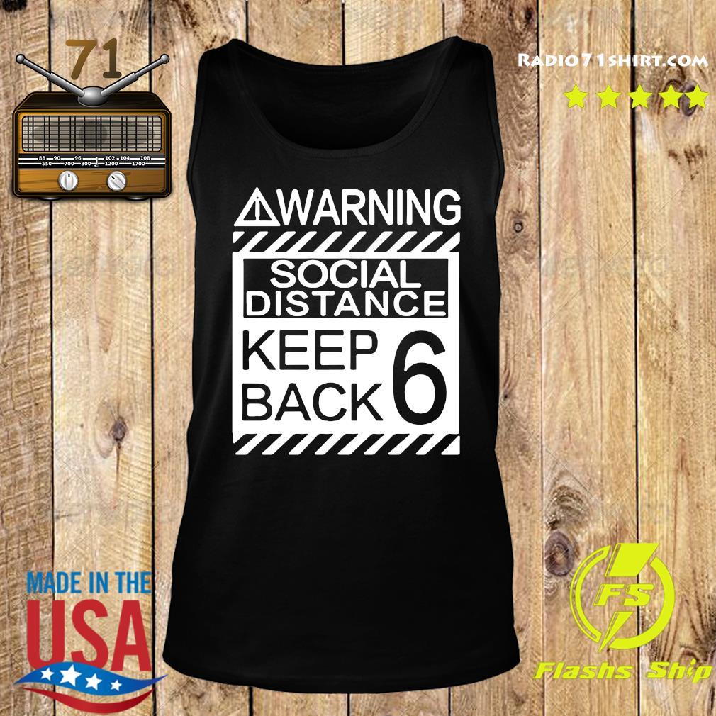 Warning Social Distancing Keep Back 6 Shirt Tank top