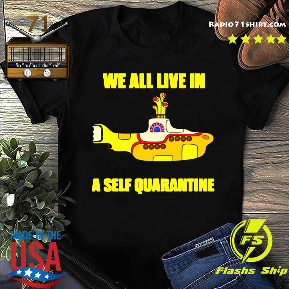 We All Live In A Self Quarantine Shirt