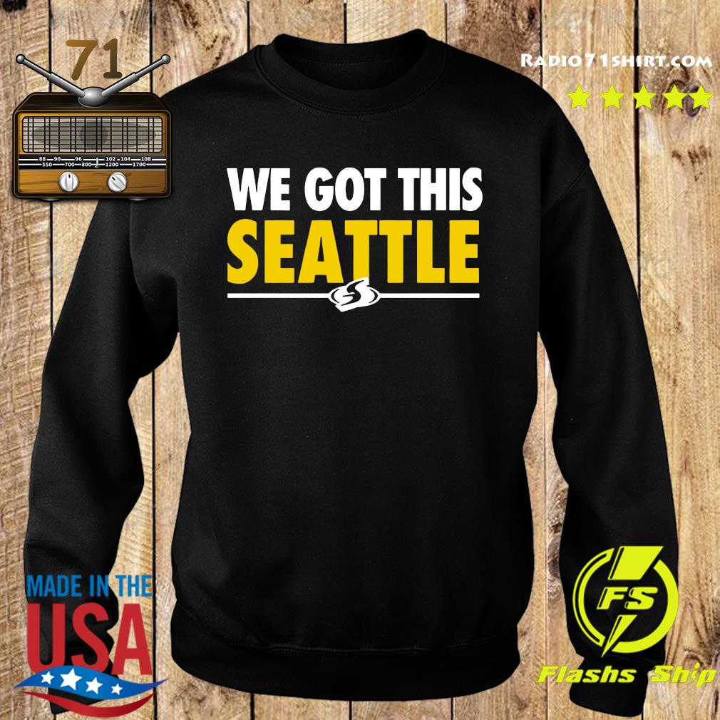 We Got This Seattle Shirt Sweater