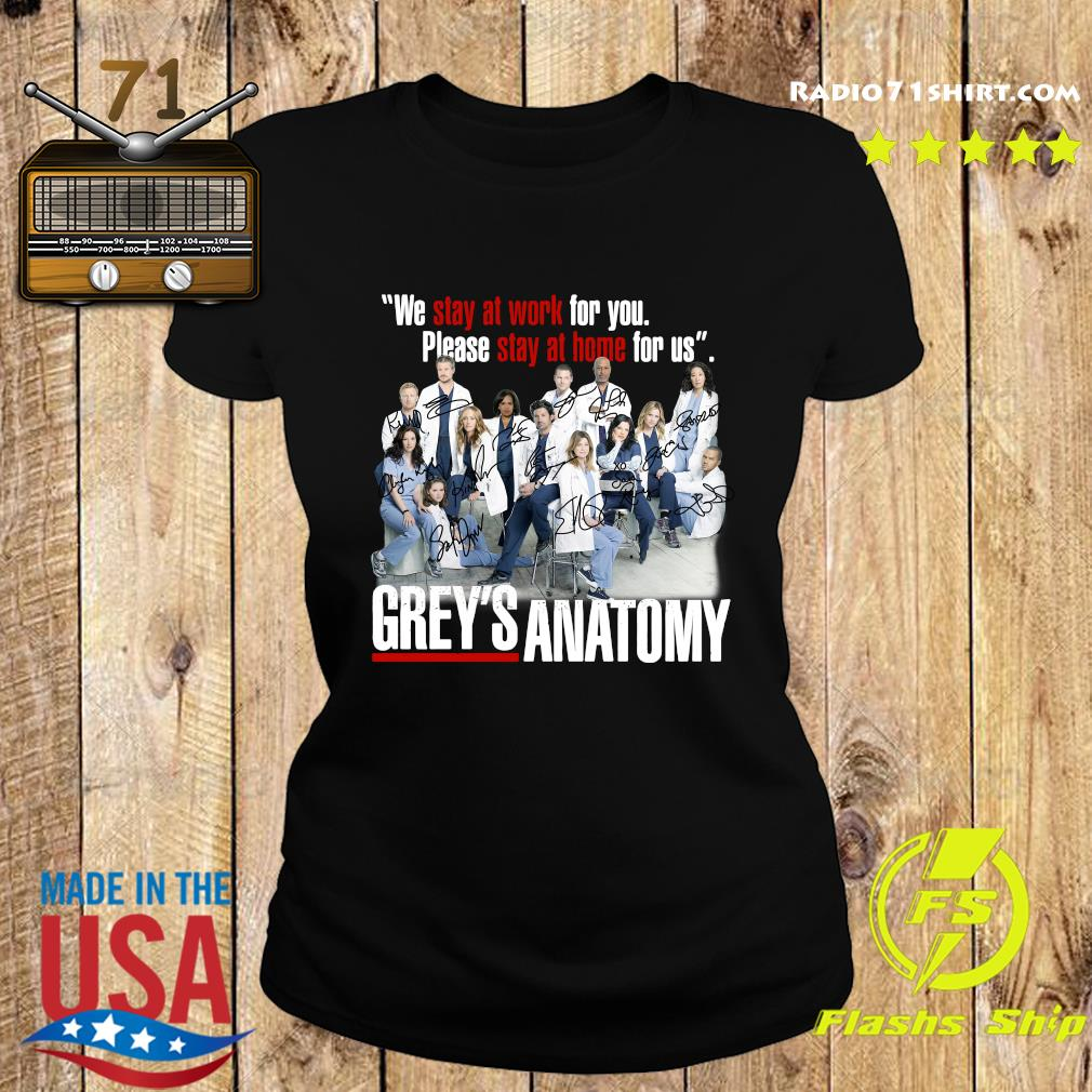 We Stay At Work For You Please Stay At Home For Us Grey's Anatomy Signatures Shirt Ladies tee