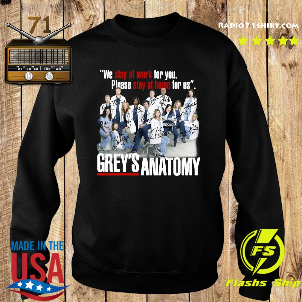We Stay At Work For You Please Stay At Home For Us Grey's Anatomy Signatures Shirt Sweater