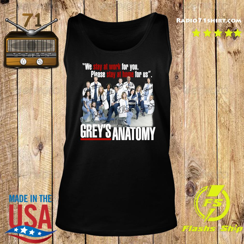 We Stay At Work For You Please Stay At Home For Us Grey's Anatomy Signatures Shirt Tank top