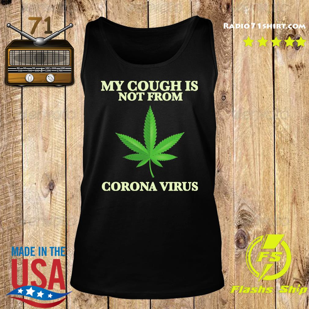 Weed My cough is not from Corona Marijuana s Tank top