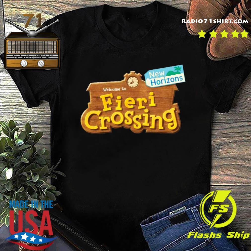 Welcome To Fieri Crossing Shirt