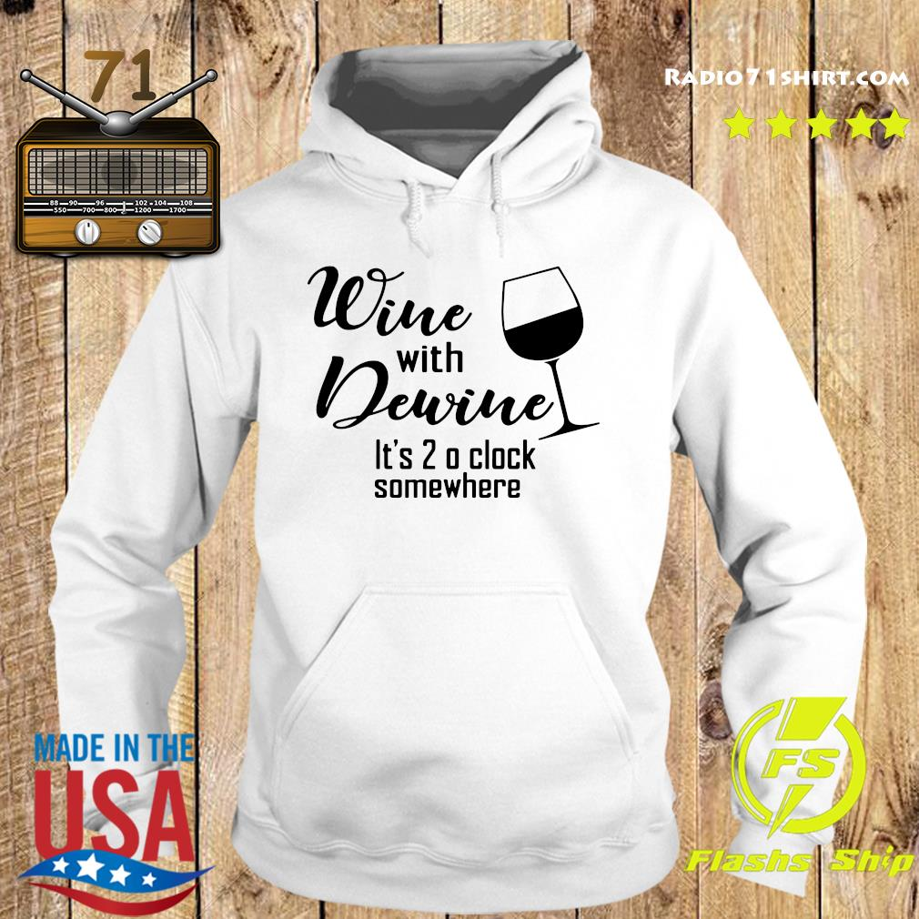 Wine With Dewine It's 2 O'clock Somewhere Shirt Hoodie