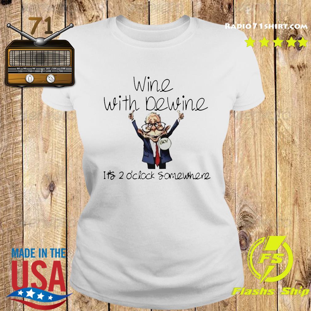 Wine With Dewine It's 2 O'clock Somewhere Shirt Ladies tee
