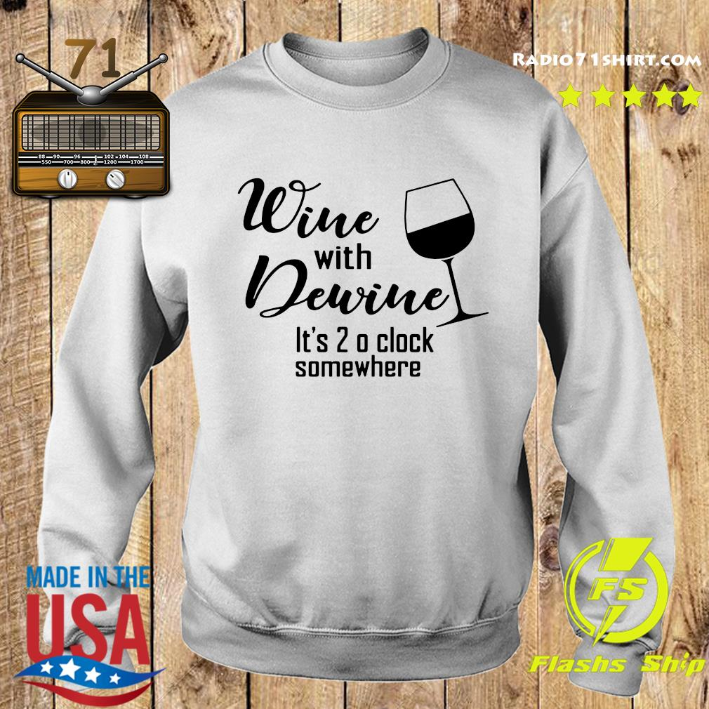 Wine With Dewine It's 2 O'clock Somewhere Shirt Sweater