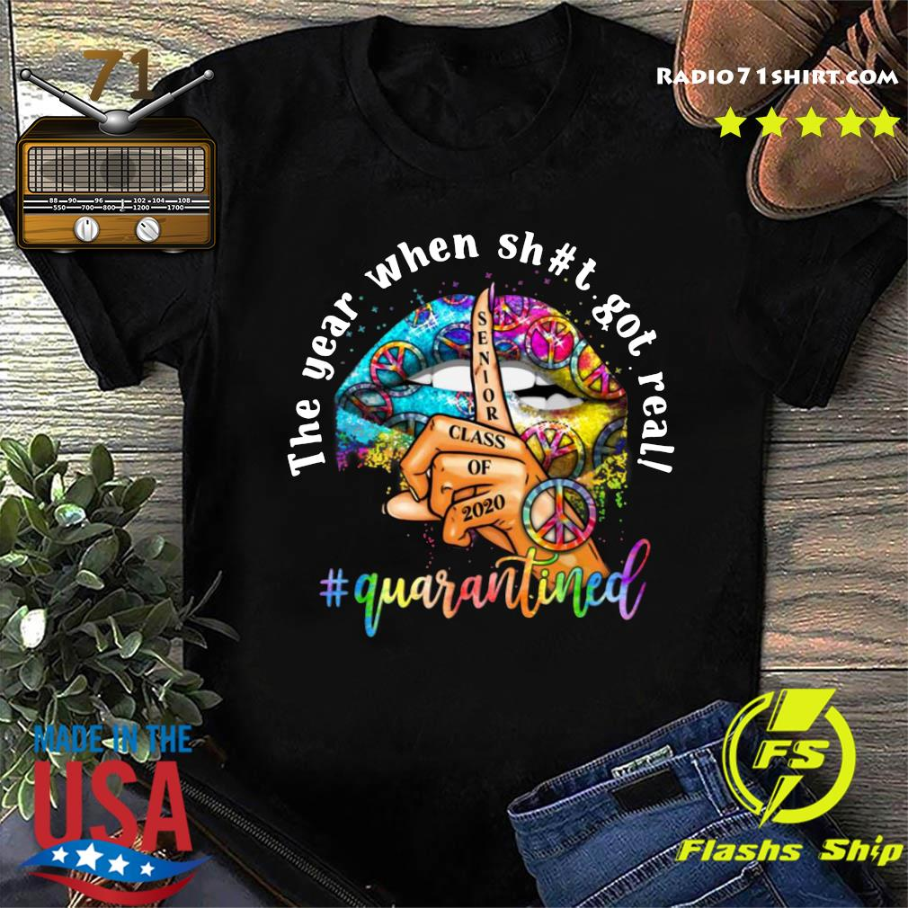 Woman Lip Hippie Peace The Year When Shit Got Real Quarantined T-Sshirts
