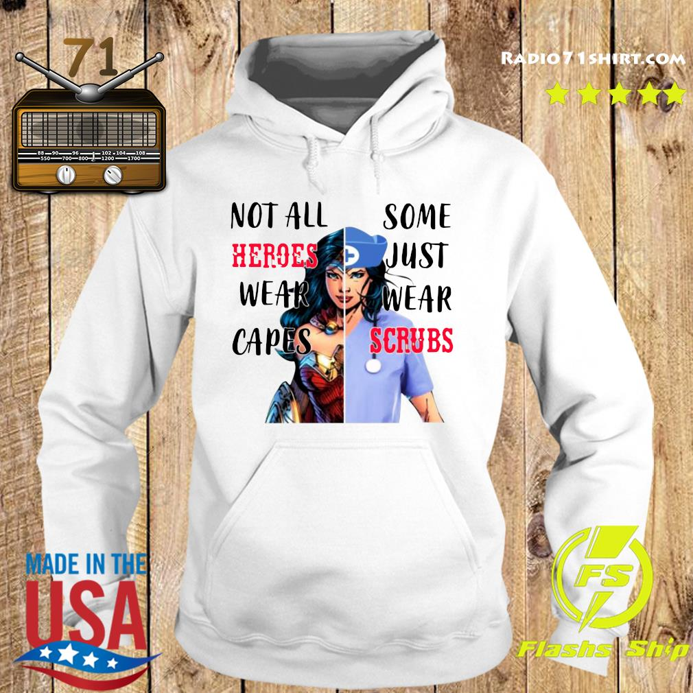 Wonder Woman And Nurse Not All Heroes Wear Capes Some Just Wear Scrubs Shirt Hoodie