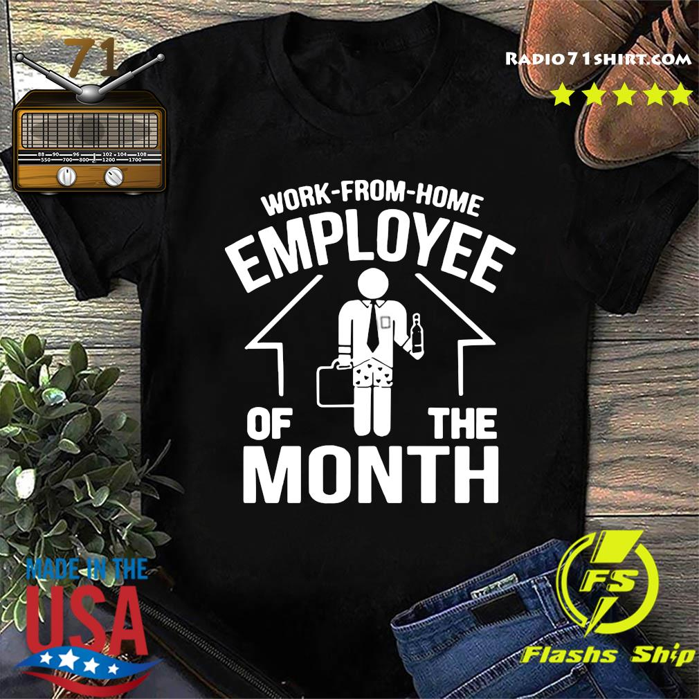 Work From Home Employee Of The Month 2020 Shirt