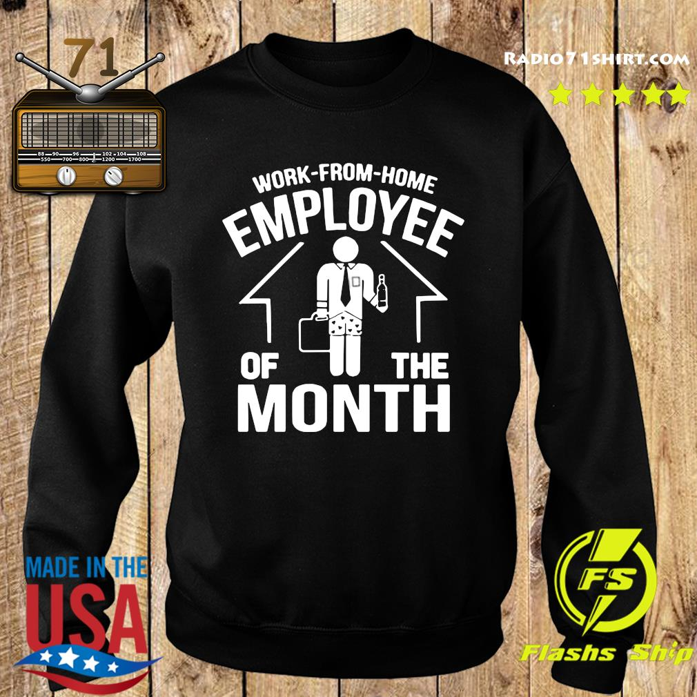 Work From Home Employee Of The Month 2020 Shirt Sweater