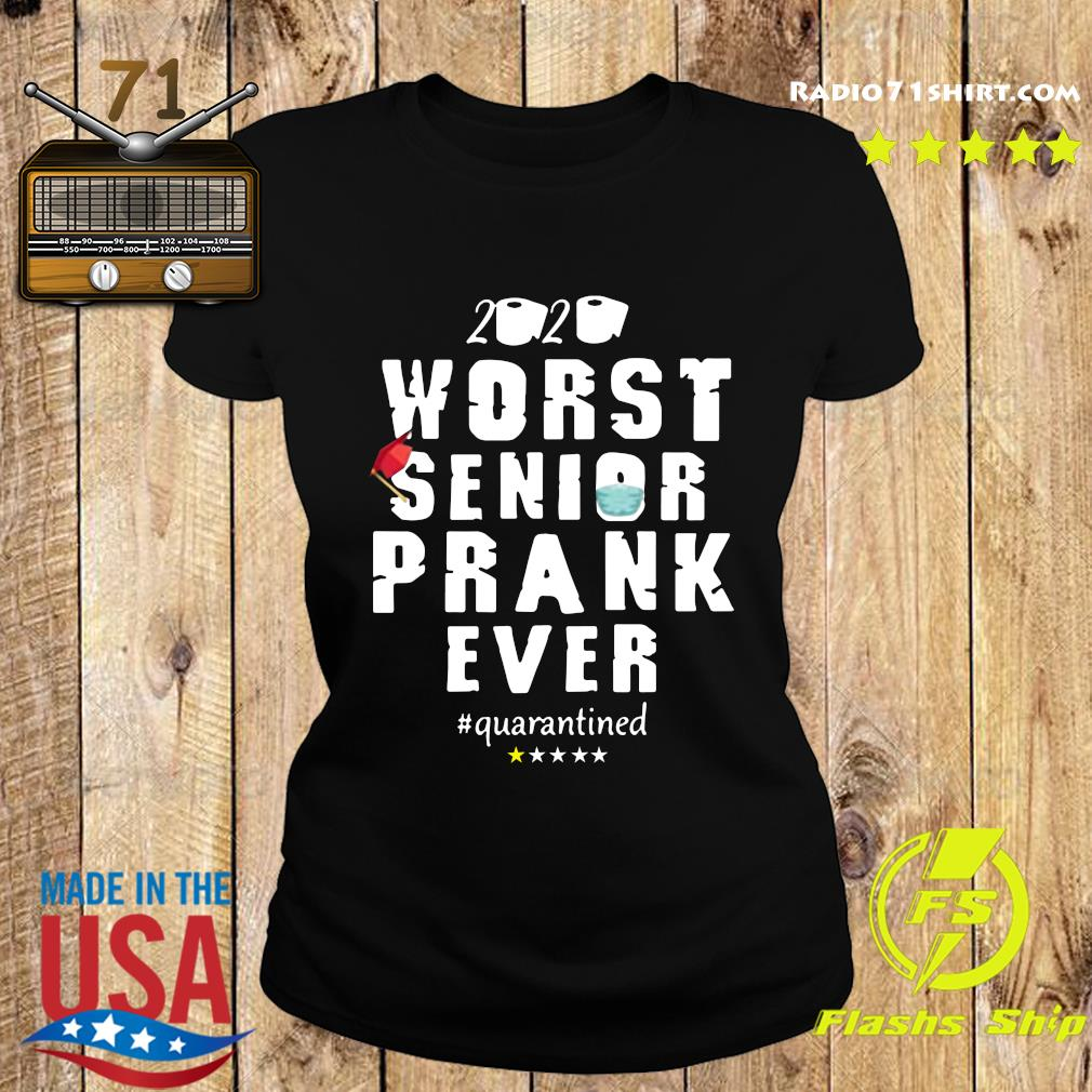 Worst Senior Prank Ever 2020 Quarantined Funny T-Shirts Ladies tee