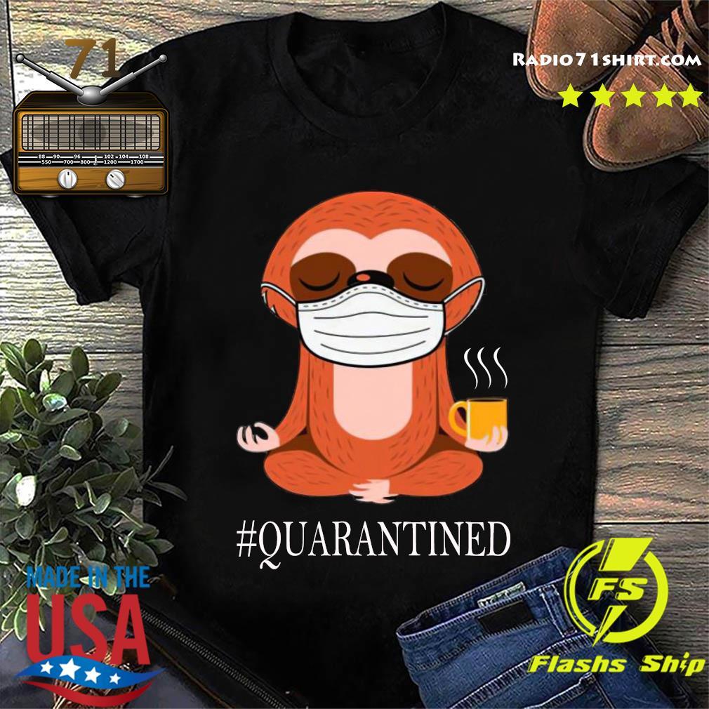 Yoga Sloth Coffee Quarantined Shirt