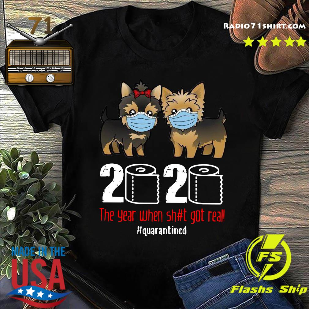 Yorkies Face Mask 2020 The Year When Shit Got Real Quarantined Shirt