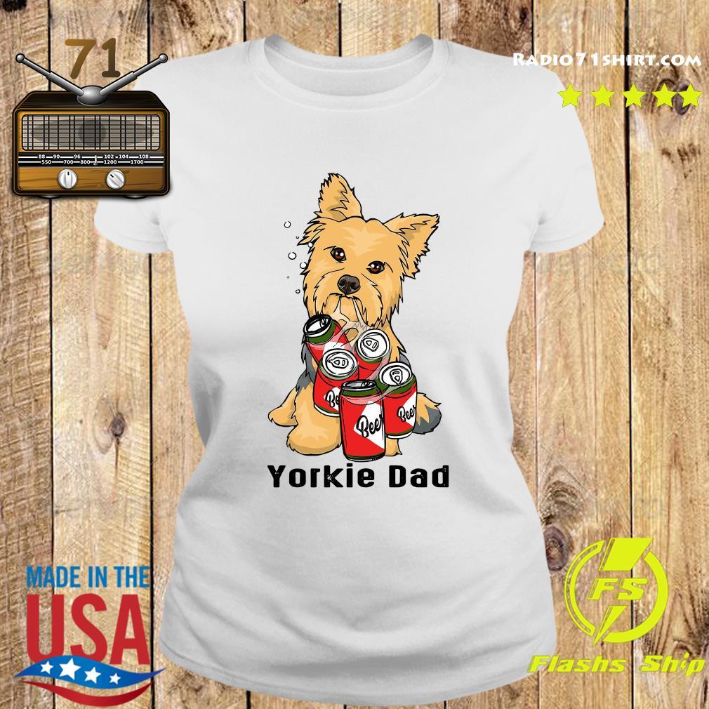 Yorkshire Yorkie Dad Beer Beer Shirt Ladies tee