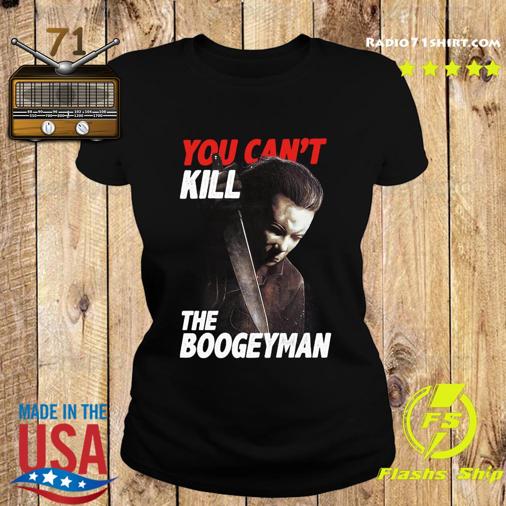 You Can't Kill The Boogeyman Shirt Ladies tee