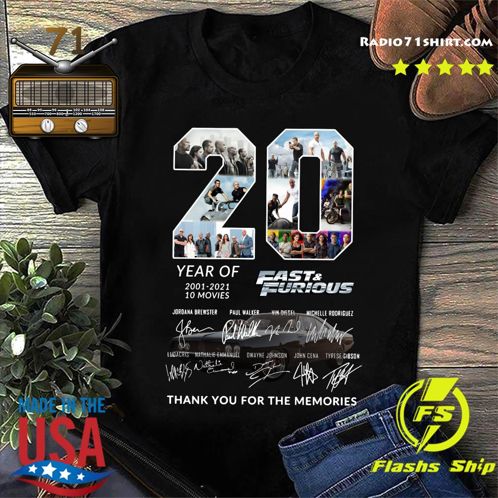 20 Year Of 2001 2021 10 Movies Fast And Furious Thank You For The Memories Signatures Shirt