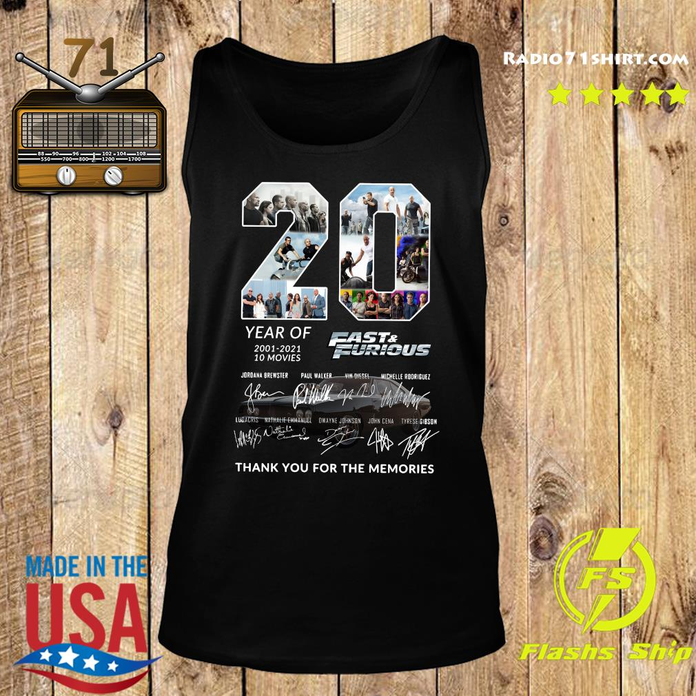 20 Year Of 2001 2021 10 Movies Fast And Furious Thank You For The Memories Signatures Shirt Tank top