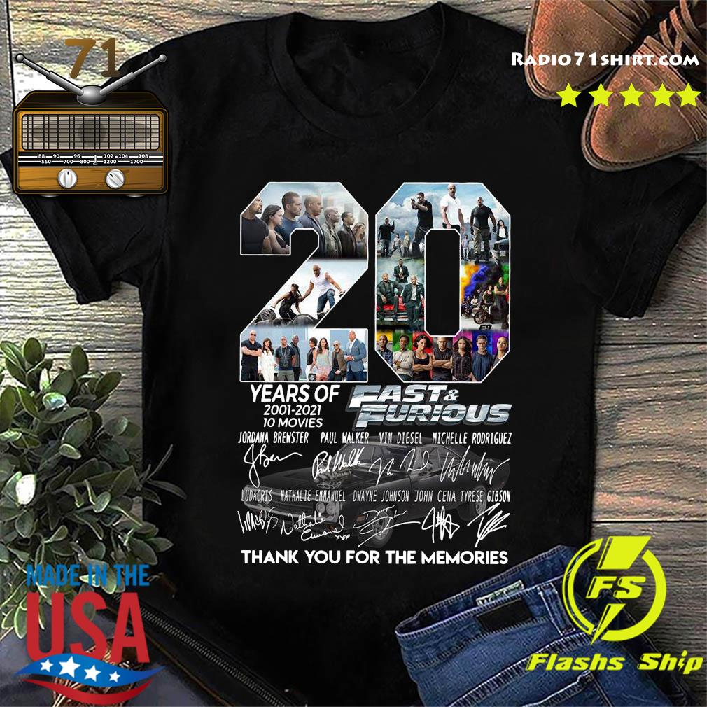 20 Years Of 2001 2021 10 Movies Fast And Furious Thank You For The Memories Signatures Shirt