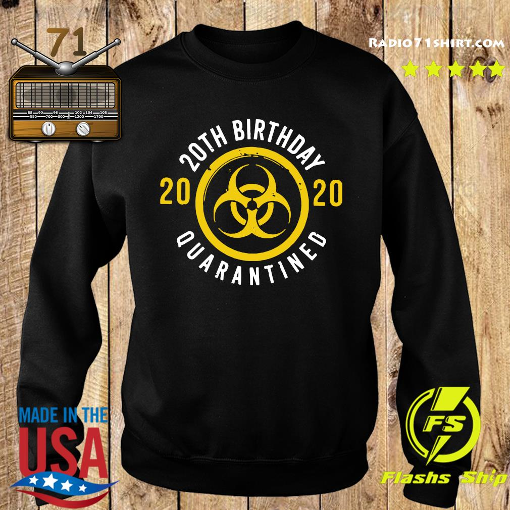 20th Birthday 2020 Quarantined Shirt Sweater