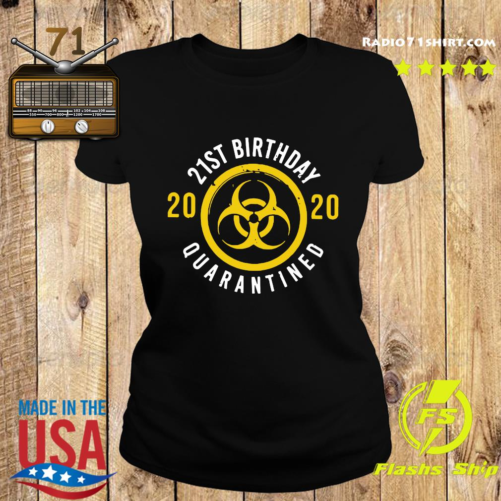 21st Birthday 2020 Quarantined Shirt Ladies tee