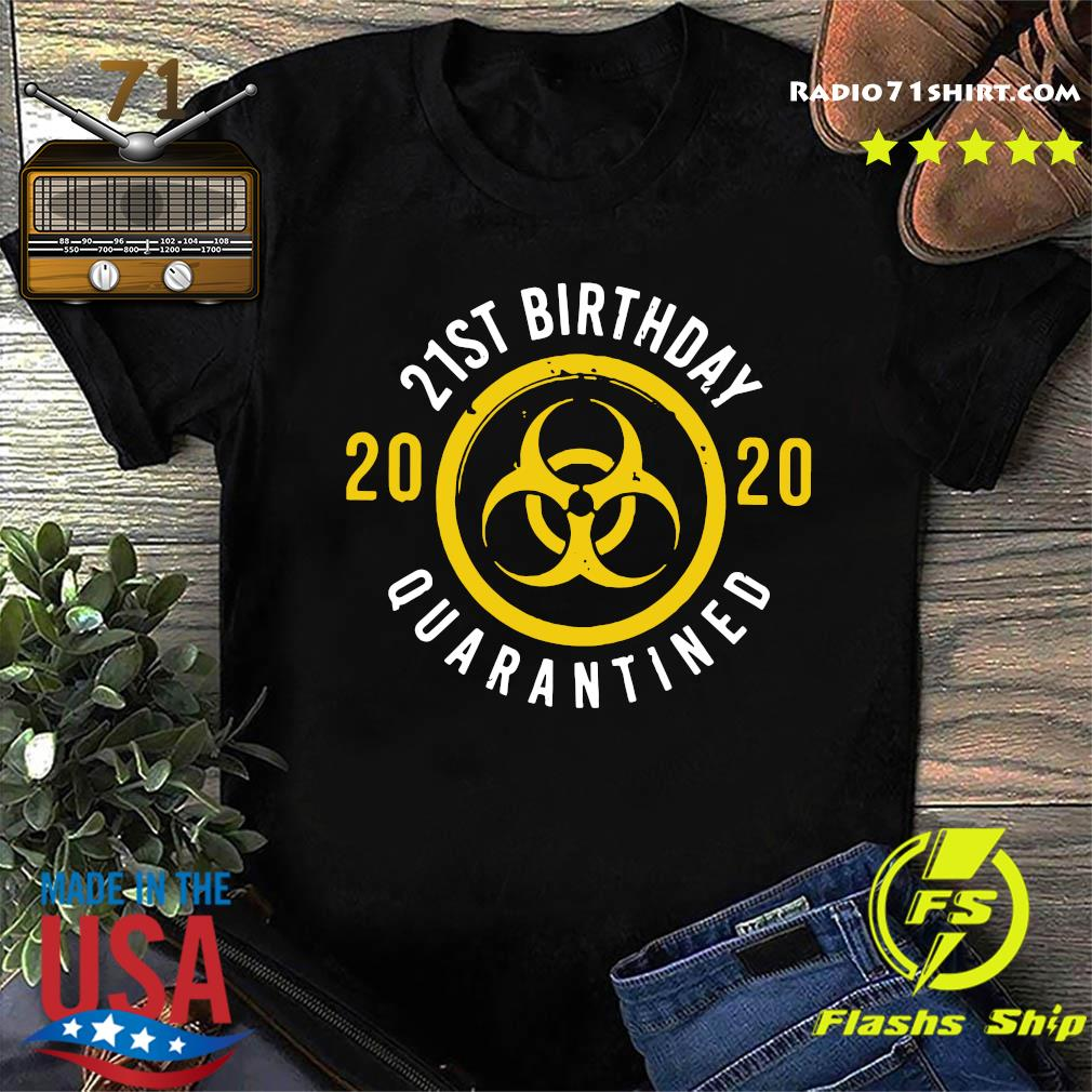 21st Birthday 2020 Quarantined Shirt