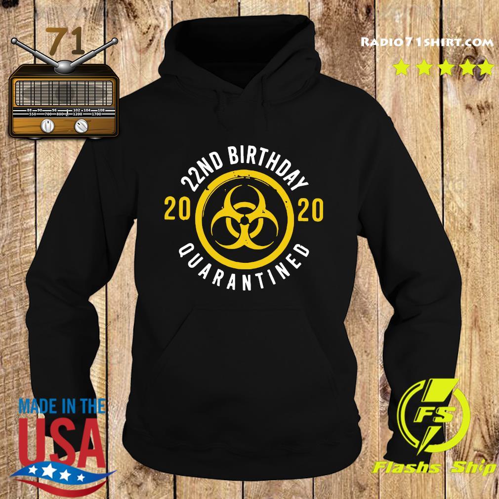 22nd Birthday 2020 Quarantined Shirt Hoodie