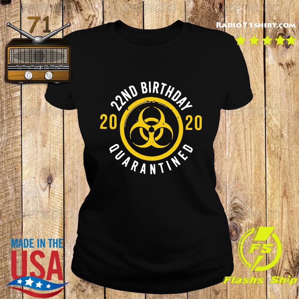 22nd Birthday 2020 Quarantined Shirt Ladies tee