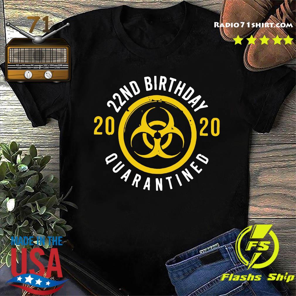 22nd Birthday 2020 Quarantined Shirt