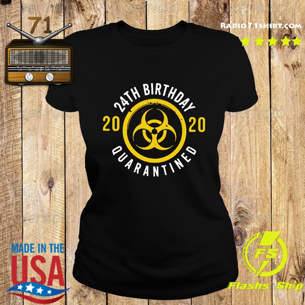 24th Birthday 2020 Quarantined Shirt Ladies tee