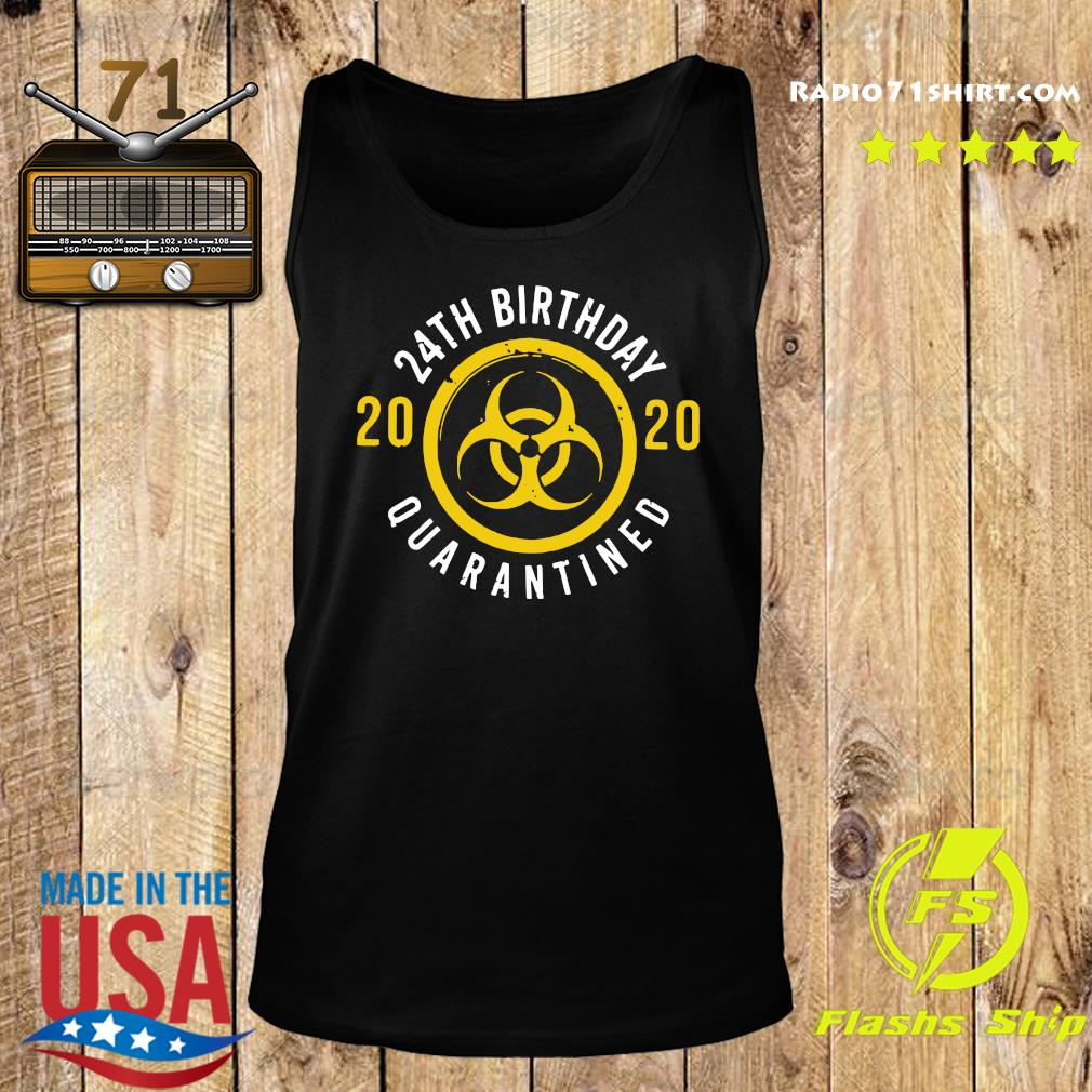 24th Birthday 2020 Quarantined Shirt Tank top