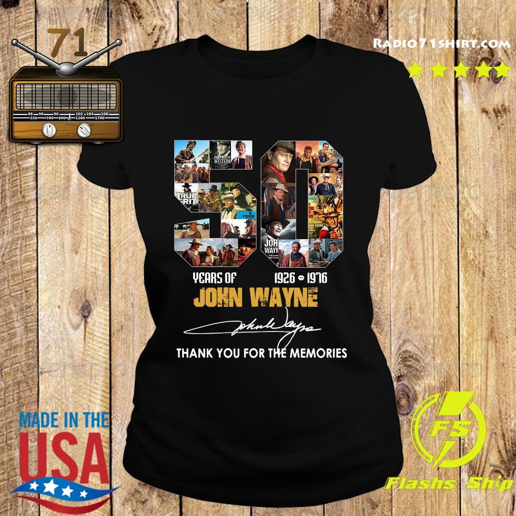 50 Year Of 1926 1976 John Wayne Thank You For The Memories Signature Shirt Ladies tee